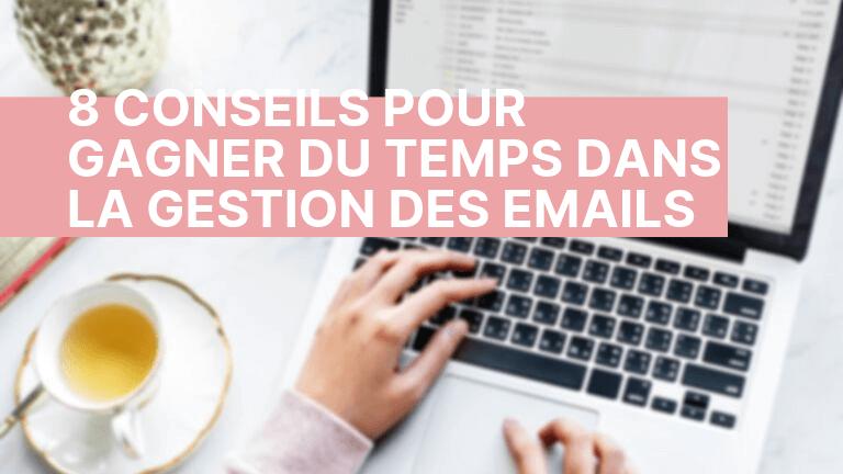 8 conseils pour gagner du temps dans la gesion des emails