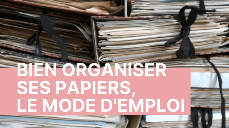 Bien organiser ses papiers, le mode d'emploi