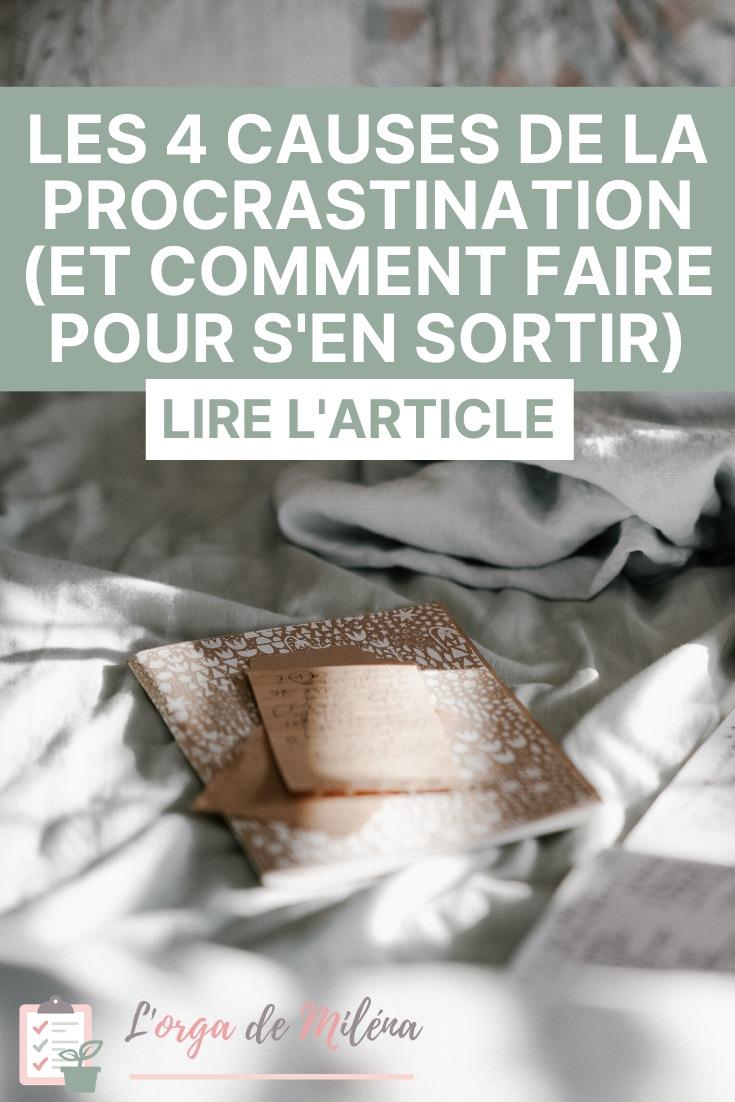 Vous avez tendance à procrastiner ? Voici les 4 causes qui nous poussent à le faire et surtout ce qu'on peut faire pour s'en sortir ! #procrastination #développementpersonnel #organisation #procrastiner