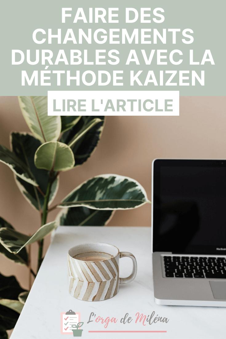 Découvrez comment créer des changements durables dans votre vie, un petit pas après l'autre grâce à la méthode Kaizen #productivité #efficacité #habitudes #kaizen
