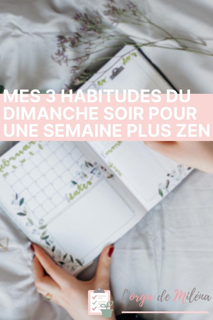 Découvrez mes 3 habitudes du dimanche soir pour me faciliter la vie et gagner du temps pour le reste de la semaine #organisation #habitudes #routine #efficacité