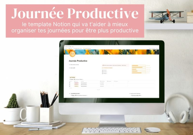 Template Notion Journée productive - Le template à télécharger gratuitement pour booster sa productivité au quotidien